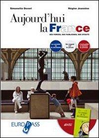 Aujourd'hui la France-Le temps de la décroissance. Con espansione online. Con CD Audio. Per le Scuole superiori