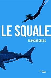 Le squale par Francine Kreiss