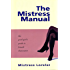 The Mistress Manual: A Good Girl's Guide to Female Dominance