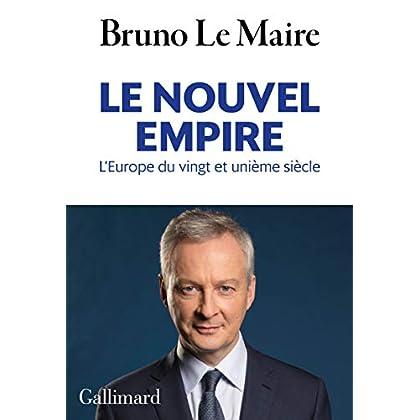 Le nouvel empire: L'Europe du vingt et unième siècle