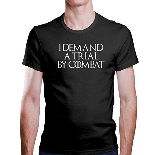 GOT / I DEMAND A TRIAL BY COMBAT / Ich verlange ein Urteil durch Kampf T-Shirt Größe XS-4XL Schwarz