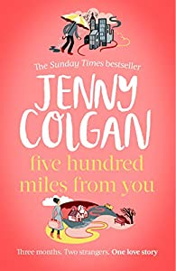 Five Hundred Miles From You: the brand new, life-affirming, escapist novel of 2020 from the Sunday Times bestselling author (English Edition)