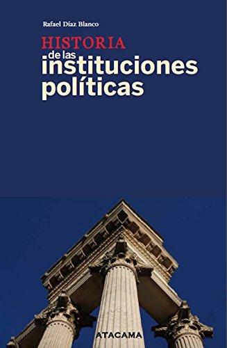 Historia de las instituciones políticas por Rafael Díaz Blanco