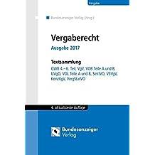 Vergaberecht - Ausgabe 2017: Textsammlung GWB 4.-6. Teil, VgV, VOB Teile A und B, UVgO, VOL Teile A und B, SektVO, VSVgV, KonzVgV, VergStatVO