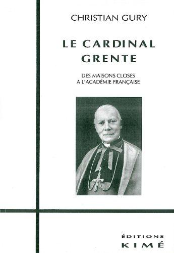 Le cardinal Grente : Des maisons closes à l'Académie française