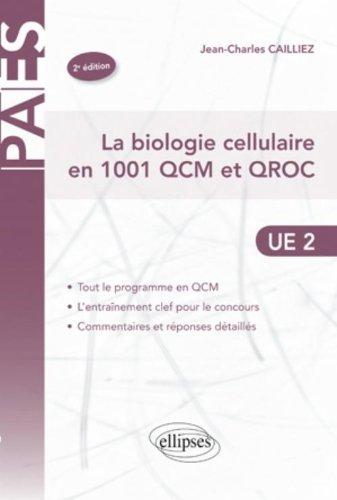 La biologie cellulaire en 1001 QCM et QROC de Jean-Charles Caillez (11 janvier 2011) Broché