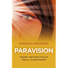 Paravision: Theory and Practice of Visual Clairvoyance