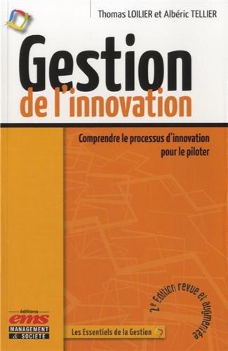 Gestion de l'innovation: Comprendre le processus d'innovation pour le piloter.