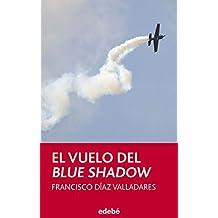EL VUELO DEL BLUE SHADOW (Periscopio)