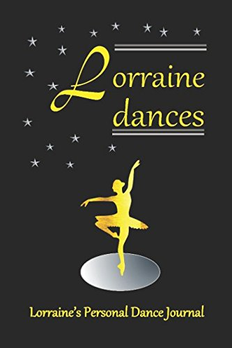 Lorraine Dances: Lorraine's Personal Dance Journal (Personalised Dance Journal Book Series) por Judy John-Baptiste