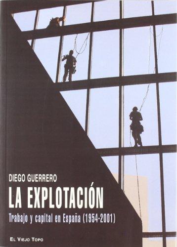 La explotación : trabajo y capital en España (1954-2001)