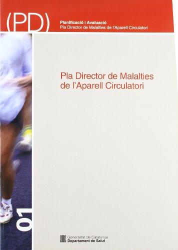 Pla Director de Malalties de l'Aparell Circulatori (Planificació i Avaluació) por Vv.Aa.