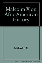 Malcolm X on Afro-American History