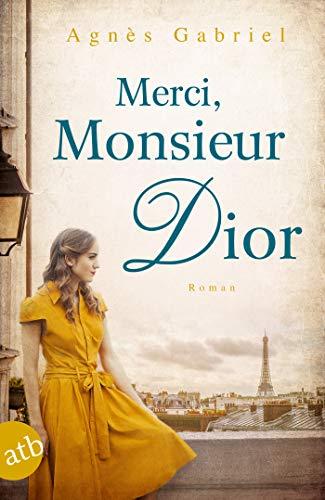 Merci, Monsieur Dior: Roman (German Edition)
