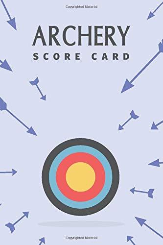 Archery Score Card: Archery Fundamentals Practice Log ; Individual Sport Archery Training Notebook ; Archery For Beginners Score Logbook ; Archery ... Scoring Helper ; Athletes and Coaches Logbook