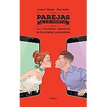 Parejas a la carta: Las relaciones amorosas en la sociedad postmoderna (Spanish Edition)