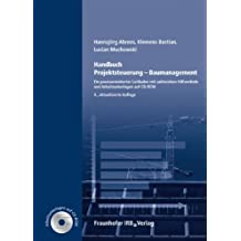 Handbuch Projektsteuerung - Baumanagement: Ein praxisorientierter Leitfaden mit zahlreichen Hilfsmitteln und Arbeitsunterlagen auf CD-ROM.