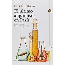 ?ltimo alquimista en Par?s, El by LARS OHRSTROM (2012-11-09)