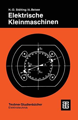 Elektrische Kleinmaschinen: Eine Einführung (Teubner Studienbücher Technik) (German Edition)