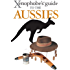 The Xenophobe's Guide to the Aussies (Xenophobe's Guides)