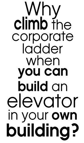 orporate Leiter, wenn können Sie bauen ein Aufzug in Ihren eigenen Building?-Life Kinder Home Love Zitat Wand Vinyl Aufkleber Aufkleber Art Decor DIY ()