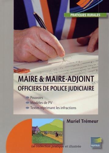Maire & maire-adjoint : Pouvoirs d'officier de police judiciaire