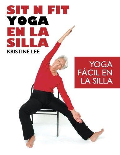 Sit N Fit Yoga En La Silla: Yoga Fácil en la Silla