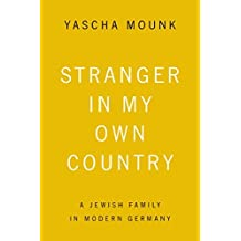 Stranger in My Own Country by Yascha Mounk (2015-02-03)
