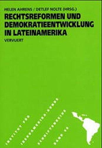 Rechtsreformen und Demokratieentwicklung in Lateinamerika (Schriftenreihe des Instituts für Iberoamerika-Kunde, Hamburg)