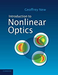 Introduction to Nonlinear Optics by Geoffrey New (2014-07-17)