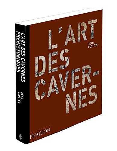L'art des cavernes préhistoriques par Jean Clottes