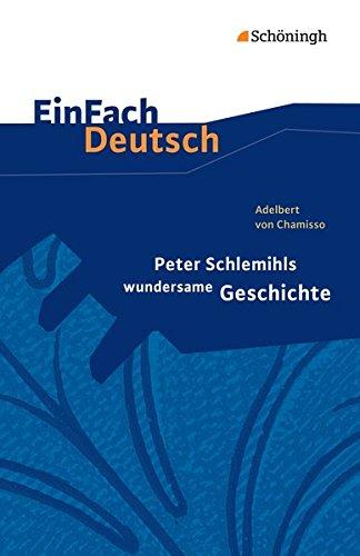 EinFach Deutsch Textausgaben: Adelbert von Chamisso: Peter Schlemihls wundersame Geschichte: Gymnasiale Oberstufe