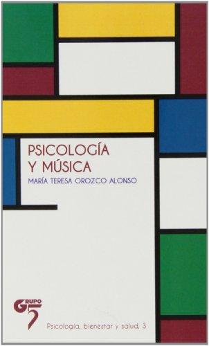 Psicología Y Música (Psicologia Bienestar Salud)