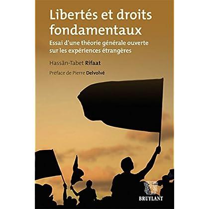 Libertés et droits fondamentaux: Essai d'une théorie générale ouverte sur les expériences étrangères
