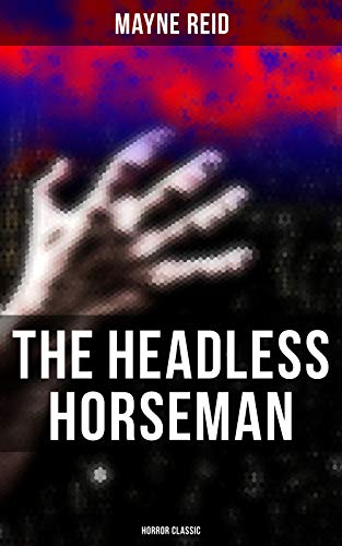 The Headless Horseman (Horror Classic) (English Edition)