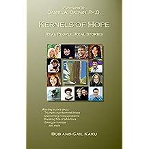 Kernels of Hope: Real People, Real Stories