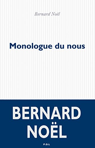 Monologue du nous par Bernard Noël