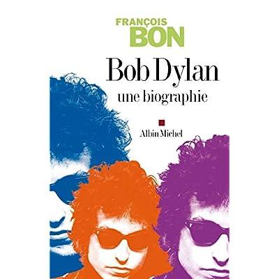 Bob Dylan Une biographie