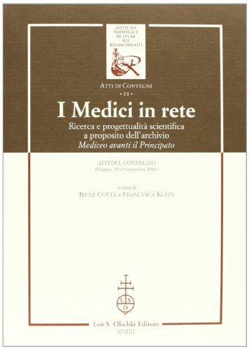 I medici in rete. Ricerca e progettualit scientifica a proposito dell'archivio mediceo Avanti il Principato. Atti del Convegno (Firenze, 18-19 settembre 2000)