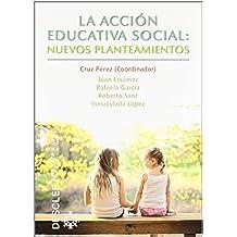La acción educativa social: nuevos planteamientos (Aprender a ser)