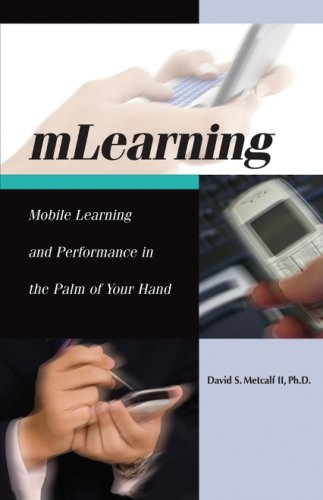 mLearning: Mobile Learning and Performance in the Palm of Your Hand (1) (English Edition) - Palm Os Mobile-pda
