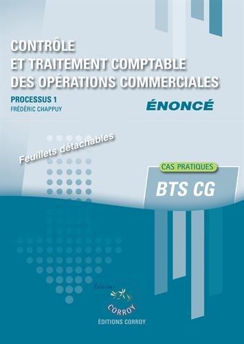 Contrôle et traitement comptable des opérations commerciales - Enoncé: Processus 1 du BTS CG - Cas pratiques. par Frédéric Chappuy