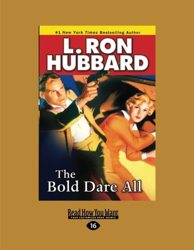 The Bold Dare All (Large Print 16pt)