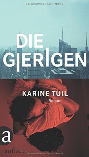 Buchseite und Rezensionen zu 'Die Gierigen: Roman' von Karine Tuil