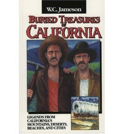 [( Buried Treasures of California )] [by: W C Jameson] [Jan-2006]
