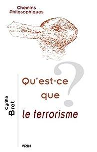Qu'est-ce que le terrorisme ? par Cyrille Bret