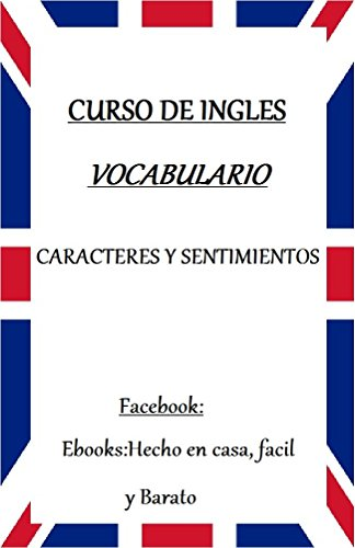 VOCABULARIO DE INGLES: CARACTERES Y SENTIMIENTOS