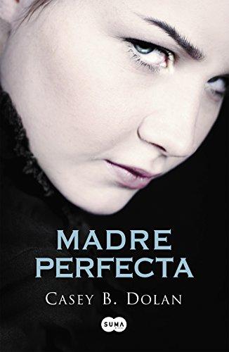Madre perfecta por Casey B. Dolan