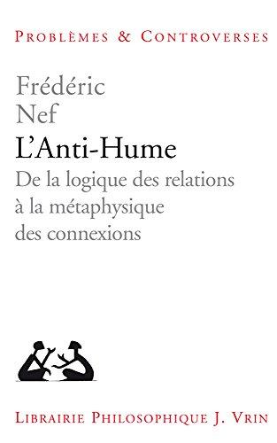 L'Anti-Hume: de la logique des relations à la métaphysique des connexions par Frédéric Nef