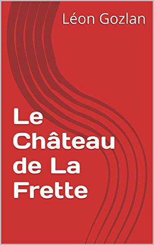 le-chteau-de-la-frette-french-edition